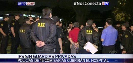 IPS se queda sin guardias y asignan resguardo a la Policía